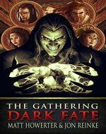 Dark Fate The Gathering: Volume One