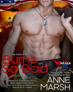 Burns So Bad (When SEALs Come Home Book 1) - Book Cover