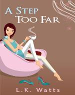 A Step Too Far (A Fun Chick Lit Adventure) - Book Cover