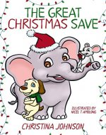 The Great Christmas Save: (Children's Books Ages 6-8) (Joe, Sam, & Fred's Adventure Stories Book 1) - Book Cover