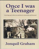 Once I was a Teenager: Growing up in the 50s and 60s in Australia and beyond - Book Cover
