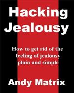 Hacking Jealousy (How to get rid of the feeling of jealousy) - Book Cover