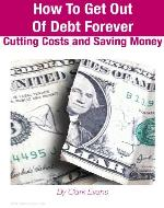 How To Get Out Of Debt Forever: Cutting Costs and Saving Money (Personal Finance) - Book Cover