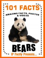 101 Facts... BEARS! Bear Books for Kids - Amazing Facts, Photos & Video Links. (101 Animal Facts Book 3) - Book Cover