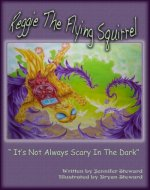 The Adventures Of Reggie The Flying Squirrel,