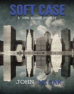 Soft Case: (Book 1 in the John Keegan Mystery Series) - Book Cover