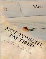 Not Tonight, I'm Tired - Book Cover