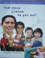 How many planes to get me?: Nine children adopted into a NZ family - Book Cover