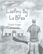 Loafing by La Brea - Book Cover