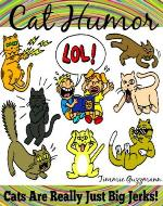 Humor Cats: Cats Are Just Really Big Jerks! (Just Really Big Jerks Series) - Book Cover