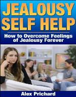 Jealousy Self Help: How to Overcome Feelings of Jealousy Forever (Self Help, Self Help Books) - Book Cover