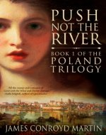 Push Not the River (The Poland Trilogy Book 1) - Book Cover