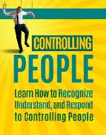 Controlling People: Learn How to Recognize, Understand, and Respond to Controlling People (Controlling People, Abusive Relationship, Controlling Men, Controlling ... Controlling Romance, Controlling Parents) - Book Cover