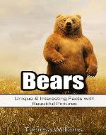 Bears: Unique & Interesting Facts with Beautiful Pictures - Book Cover