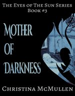 Mother of Darkness (The Eyes of The Sun Series Book 3) - Book Cover