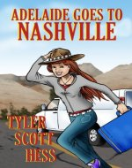 Adelaide Goes To Nashville (The Adelaide Martin Series Book 2) - Book Cover