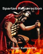 Spartan Resurrection (Memoirs of Nathanial Kenworthy Book 2) - Book Cover
