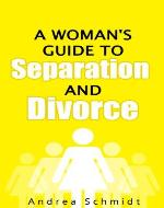 A Woman's Guide To Separation and Divorce: How To Deal With The Emotions After Your Husband Left and Using Separation To Save Marriage - Book Cover