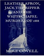 Leather Apron, Jack the Ripper, and the Whitechapel Murders of 1888 - Book Cover