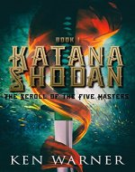 Katana Shodan: The Scroll of the Five Masters (An Epic YA Fantasy Series, Book 1) - Book Cover