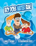 Boy, does water run! - Book Cover