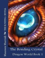 The Bonding Crystal (Dragon World Book 1) - Book Cover
