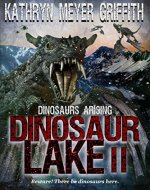 Dinosaur Lake II :Dinosaurs Arising - Book Cover