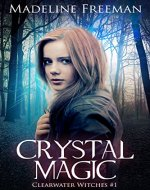 Crystal Magic (Clearwater Witches Book 1) - Book Cover