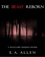 The Beast Reborn: An Edwardian Mystery (Montclaire Weekend Mysteries Book 4) - Book Cover