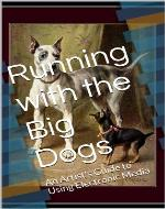 Running with the Big Dogs: An Artist's Guide to Using Electronic Media - Book Cover