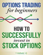 Options Trading For Beginners: How To Get Rich With Stock Options Trading (Options Trading Strategies, Options Trading For Beginners) - Book Cover