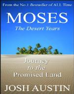 Moses: The Desert Years, Journey to the Promised Land - Book Cover
