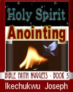 Holy Spirit Anointing: Bible Faith Nuggets Series - Book Cover