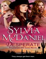 Desperate (Novella): A Sweet Western Historical Romance (Lipstick and Lead series Book 1) - Book Cover