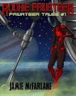 Rookie Privateer (Privateer Tales) - Book Cover