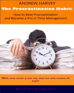 Procrastination Self-Help Workbook: A Procrastination Handbook for the Most Actionable Procrastination Cure- Beat Your Procrastination Habits Today! - Book Cover