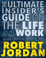 The Insider's Guide on the Life and Work of  Robert Jordan (Robert Jordan books,Robert Jordan wheel of time series,Robert Jordan,Robert Jordan conan,Robert Jordan wheel of time,wheel of time) - Book Cover