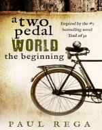 A Two Pedal World: The Beginning (Book 1) - Book Cover