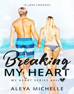 BREAKING MY HEART: Book 1 in My Heart Series - Book Cover