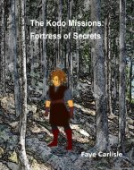 The Kodo Missions: Fortress of Secrets - Book Cover