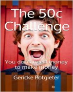 The 50c Challenge: You don't need money to make money - Book Cover