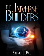 The Universe Builders: Bernie and the Putty - Book Cover
