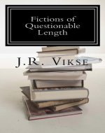 Fictions of Questionable Length: A Short Story Collection - Book Cover
