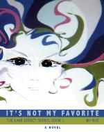 It's Not My Favorite (The Lake Effect Series Book 1) - Book Cover