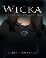 Wicka: The Chronicles of Elizabeth Blake - Book Cover
