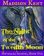 The Night of the Twelfth Moon: Methalka Arrives: Book One - Book Cover