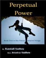 Perpetual Power (The Tressa Tremaine Series Book 1) - Book Cover