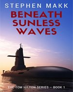 Beneath Sunless Waves (The Tom Hilton Series Book 1) - Book Cover