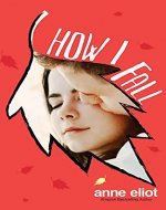 How I Fall - Book Cover