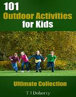 101 Outdoor Activities for Kids: Ultimate Collection (Physical Education Series) - Book Cover